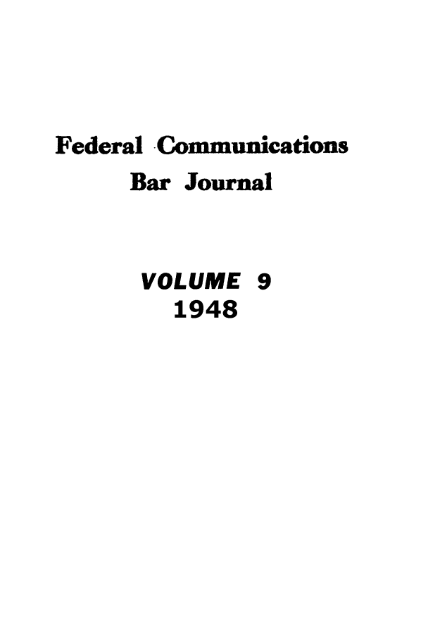 handle is hein.journals/fedcom9 and id is 1 raw text is: Federal Communications