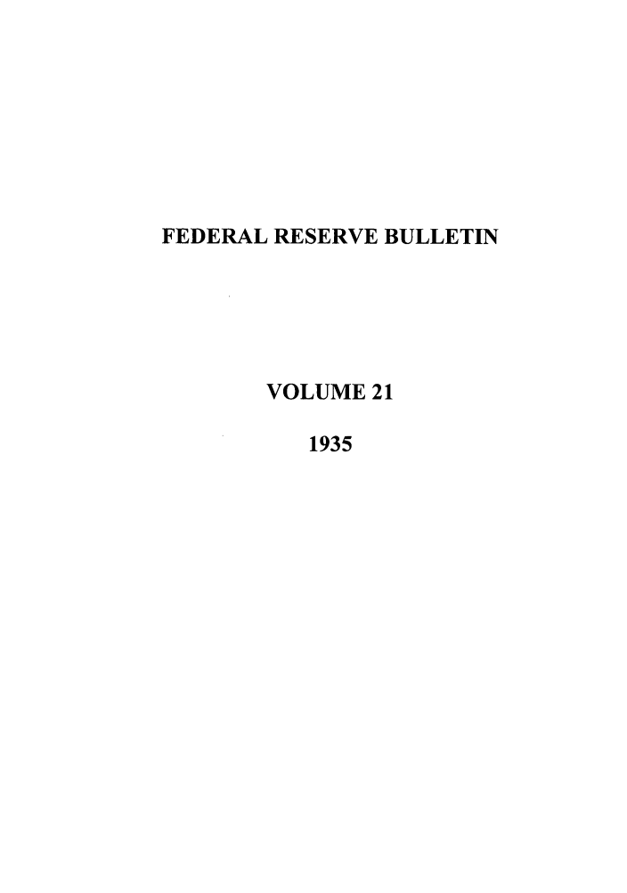 handle is hein.journals/fedred21 and id is 1 raw text is: FEDERAL RESERVE BULLETIN