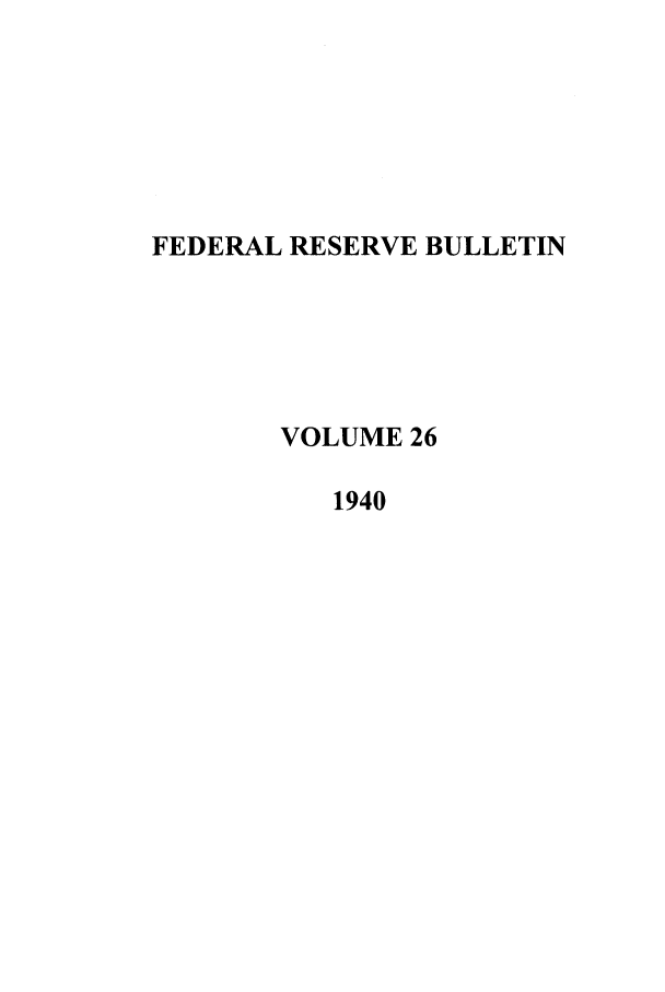 handle is hein.journals/fedred26 and id is 1 raw text is: FEDERAL RESERVE BULLETIN