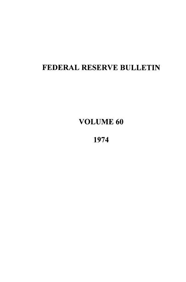 handle is hein.journals/fedred60 and id is 1 raw text is: FEDERAL RESERVE BULLETIN
