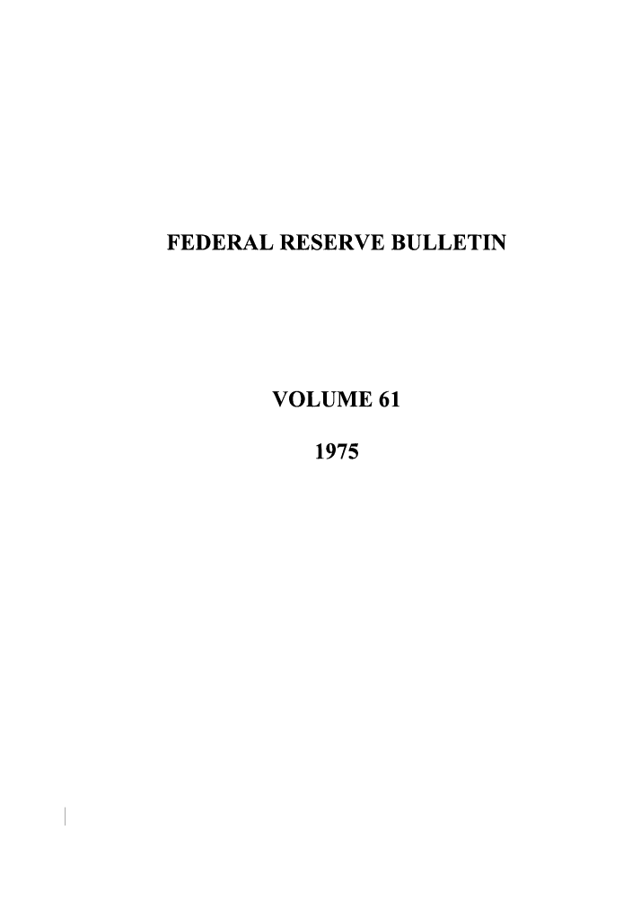 handle is hein.journals/fedred61 and id is 1 raw text is: FEDERAL RESERVE BULLETIN