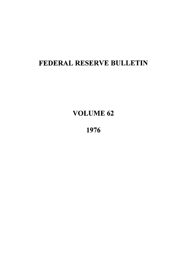 handle is hein.journals/fedred62 and id is 1 raw text is: FEDERAL RESERVE BULLETIN