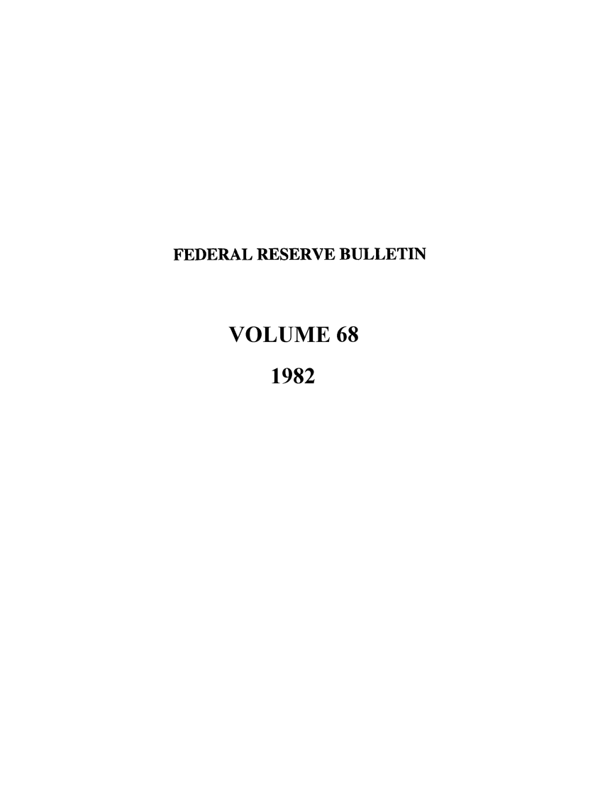 handle is hein.journals/fedred68 and id is 1 raw text is: FEDERAL RESERVE BULLETIN
