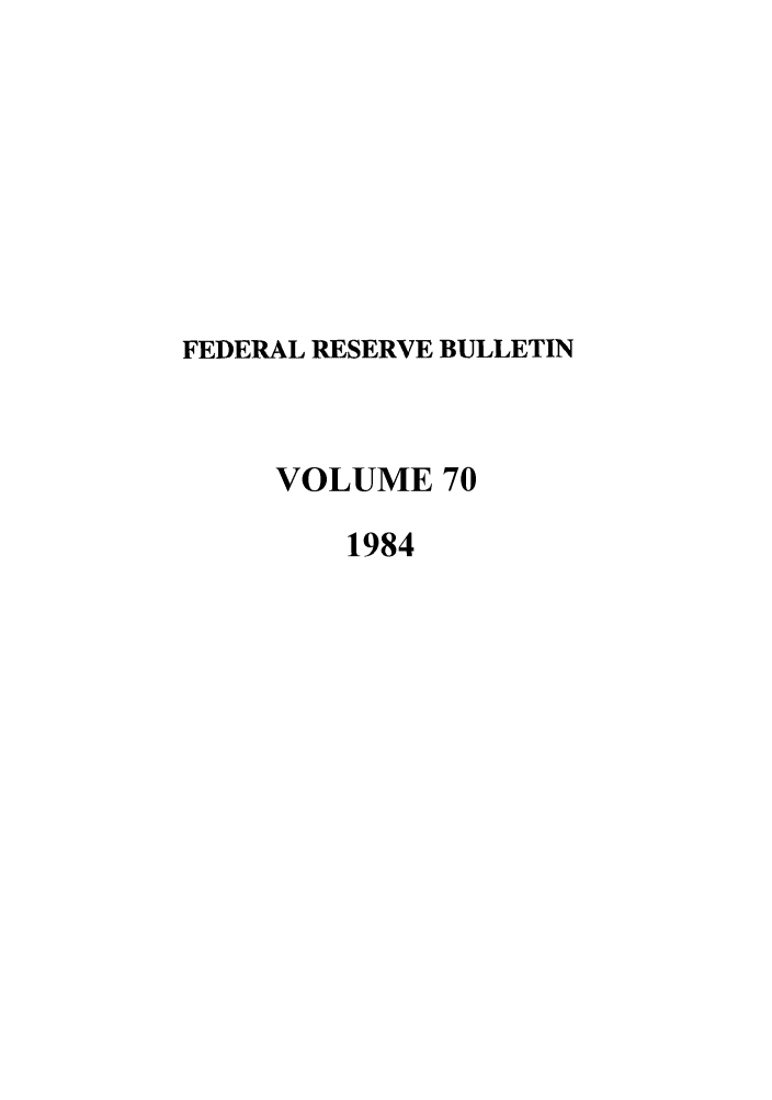 handle is hein.journals/fedred70 and id is 1 raw text is: FEDERAL RESERVE BULLETIN
