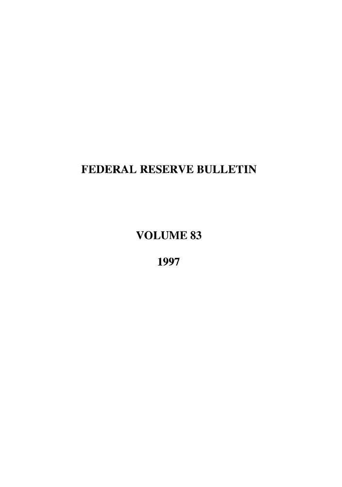 handle is hein.journals/fedred83 and id is 1 raw text is: FEDERAL RESERVE BULLETIN