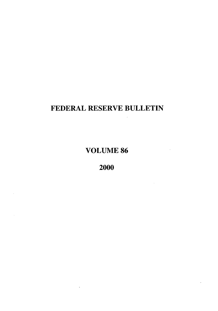 handle is hein.journals/fedred86 and id is 1 raw text is: FEDERAL RESERVE BULLETIN