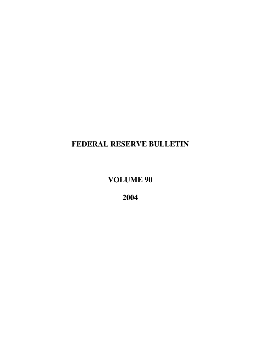 handle is hein.journals/fedred90 and id is 1 raw text is: FEDERAL RESERVE BULLETIN