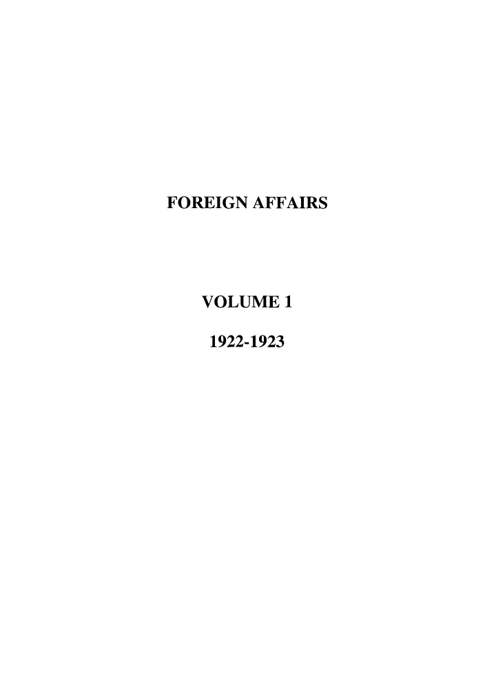 handle is hein.journals/fora1 and id is 1 raw text is: FOREIGN AFFAIRS