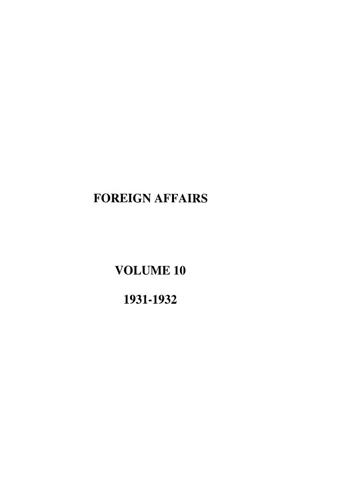 handle is hein.journals/fora10 and id is 1 raw text is: FOREIGN AFFAIRS