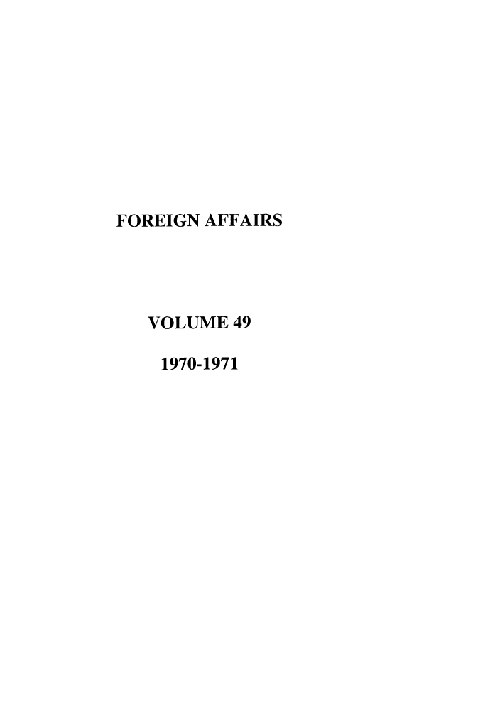handle is hein.journals/fora49 and id is 1 raw text is: FOREIGN AFFAIRS