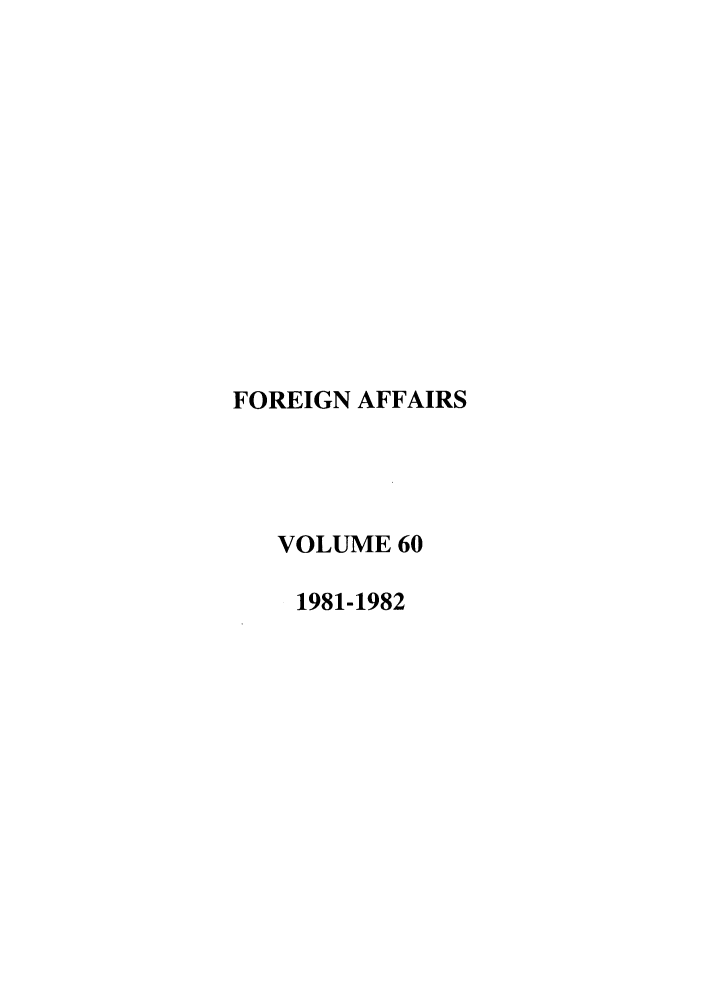 handle is hein.journals/fora60 and id is 1 raw text is: FOREIGN AFFAIRS
