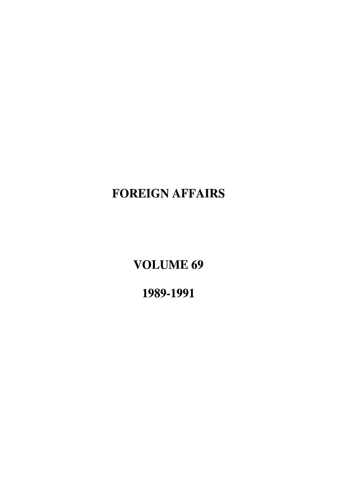 handle is hein.journals/fora69 and id is 1 raw text is: FOREIGN AFFAIRS