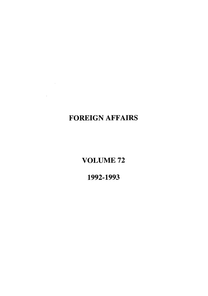 handle is hein.journals/fora72 and id is 1 raw text is: FOREIGN AFFAIRS