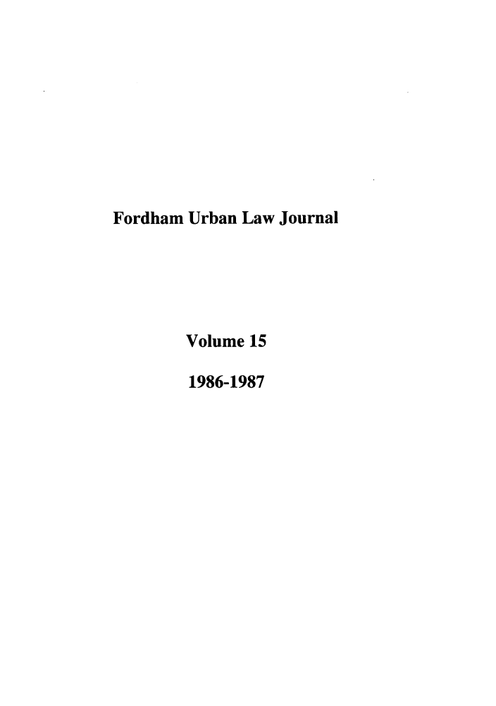 handle is hein.journals/frdurb15 and id is 1 raw text is: Fordham Urban Law Journal