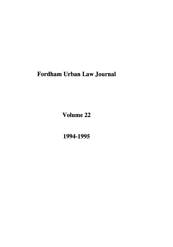 handle is hein.journals/frdurb22 and id is 1 raw text is: Fordham Urban Law Journal