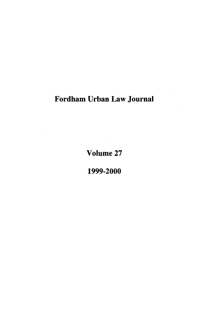 handle is hein.journals/frdurb27 and id is 1 raw text is: Fordham Urban Law Journal