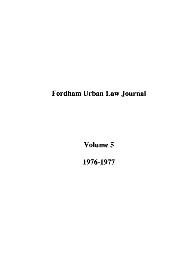 handle is hein.journals/frdurb5 and id is 1 raw text is: Fordham Urban Law Journal