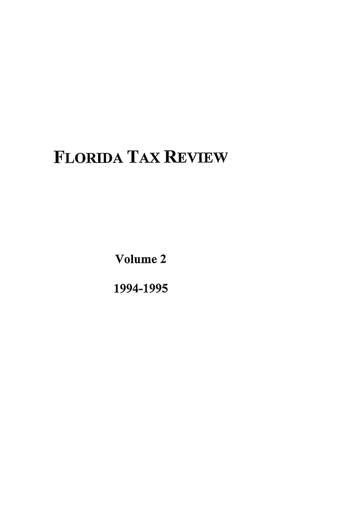 handle is hein.journals/ftaxr2 and id is 1 raw text is: FLORIDA TAx REVIEW