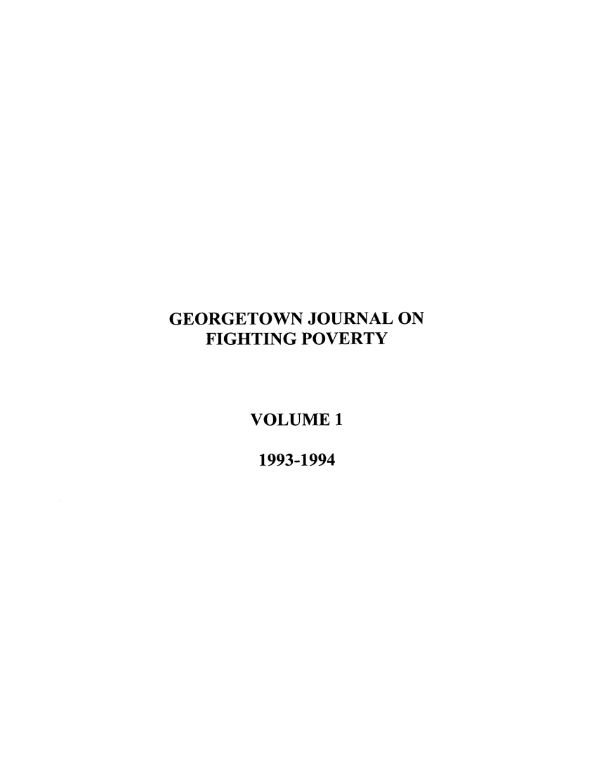 handle is hein.journals/geojpovlp1 and id is 1 raw text is: GEORGETOWN JOURNAL ON