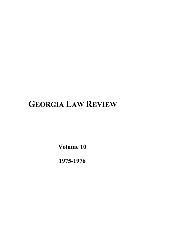 handle is hein.journals/geolr10 and id is 1 raw text is: GEORGIA LAW REVIEW