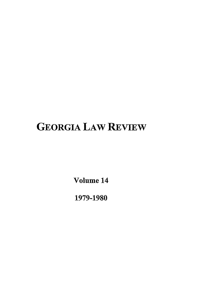 handle is hein.journals/geolr14 and id is 1 raw text is: GEORGIA LAW REVIEW