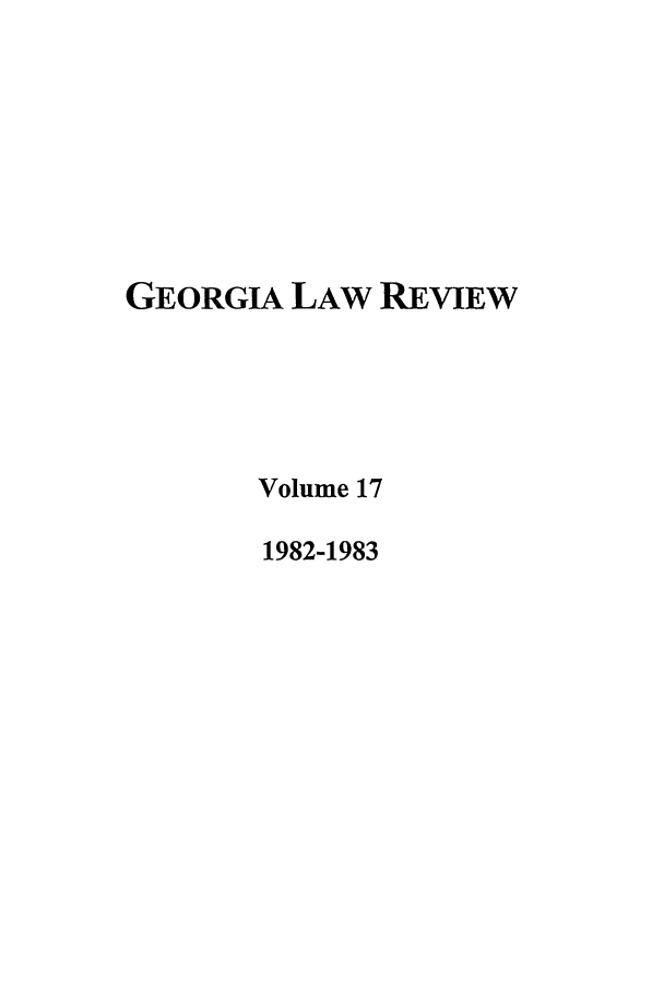 handle is hein.journals/geolr17 and id is 1 raw text is: GEORGIA LAW REVIEW