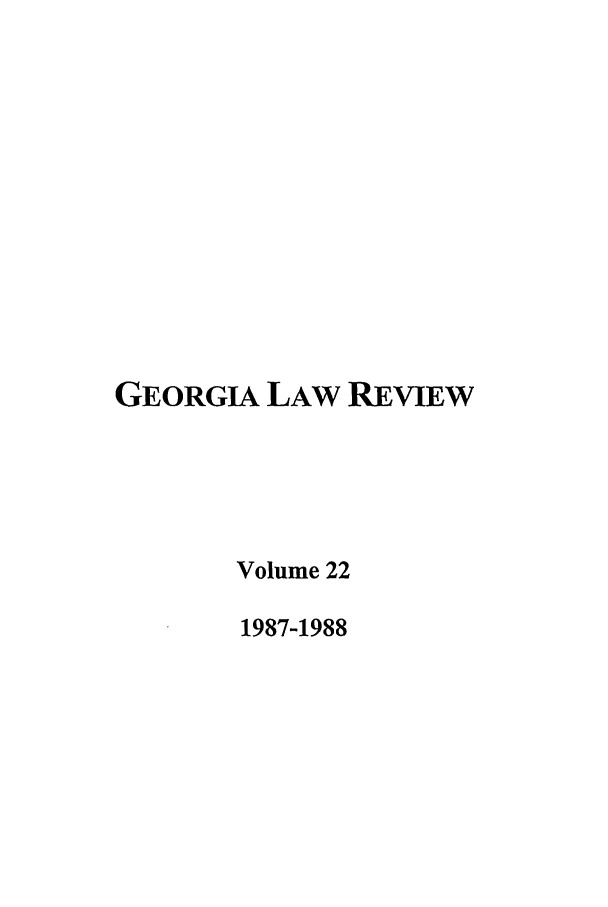 handle is hein.journals/geolr22 and id is 1 raw text is: GEORGIA LAW REVIEW