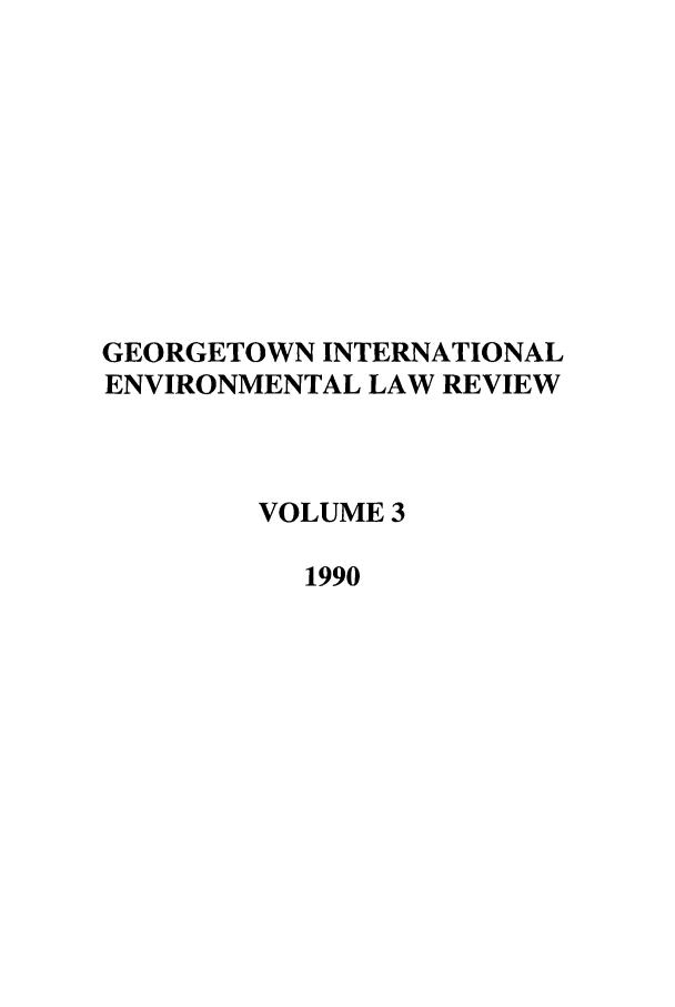handle is hein.journals/gintenlr3 and id is 1 raw text is: GEORGETOWN INTERNATIONAL