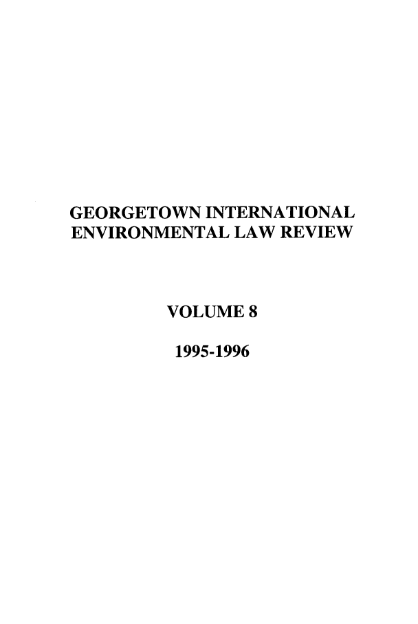 handle is hein.journals/gintenlr8 and id is 1 raw text is: GEORGETOWN INTERNATIONAL