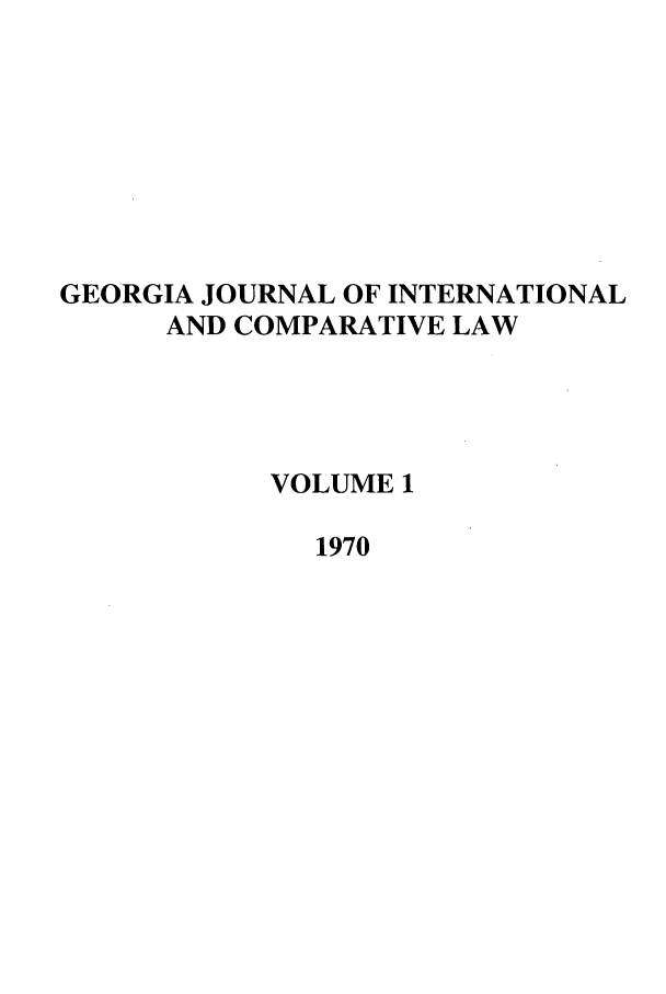 handle is hein.journals/gjicl1 and id is 1 raw text is: GEORGIA JOURNAL OF INTERNATIONAL