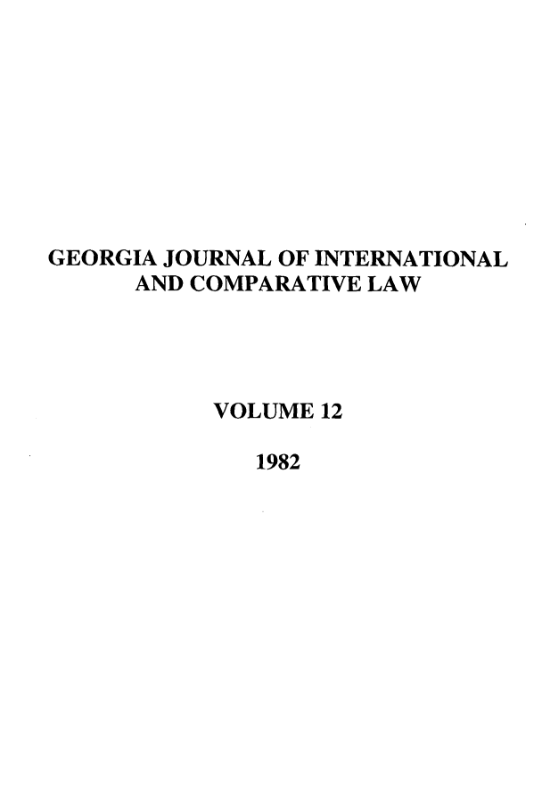 handle is hein.journals/gjicl12 and id is 1 raw text is: GEORGIA JOURNAL OF INTERNATIONAL