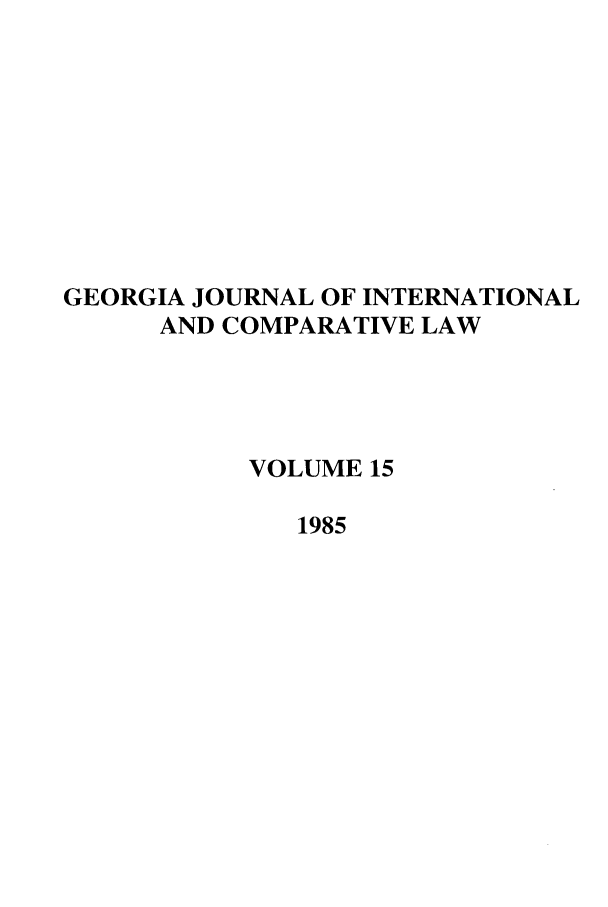 handle is hein.journals/gjicl15 and id is 1 raw text is: GEORGIA JOURNAL OF INTERNATIONAL
