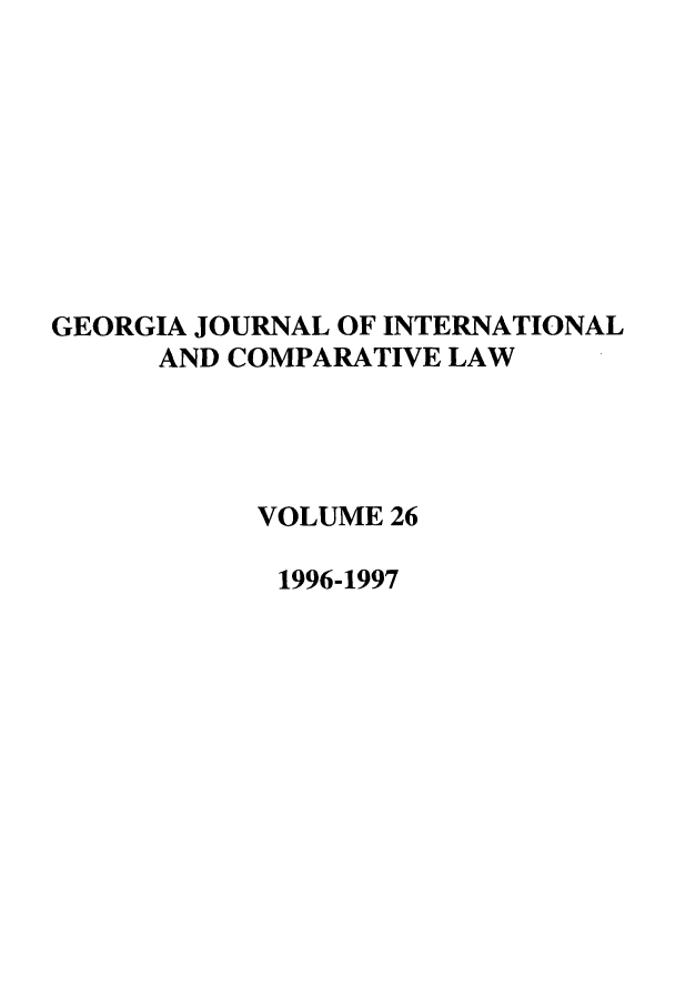 handle is hein.journals/gjicl26 and id is 1 raw text is: GEORGIA JOURNAL OF INTERNATIONAL