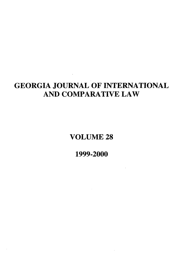handle is hein.journals/gjicl28 and id is 1 raw text is: GEORGIA JOURNAL OF INTERNATIONAL