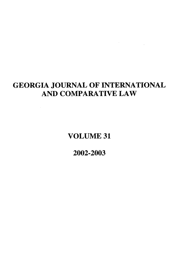 handle is hein.journals/gjicl31 and id is 1 raw text is: GEORGIA JOURNAL OF INTERNATIONAL