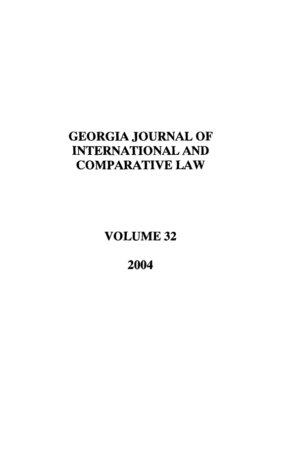 handle is hein.journals/gjicl32 and id is 1 raw text is: GEORGIA JOURNAL OF