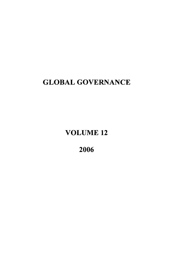 handle is hein.journals/glogo12 and id is 1 raw text is: GLOBAL GOVERNANCE