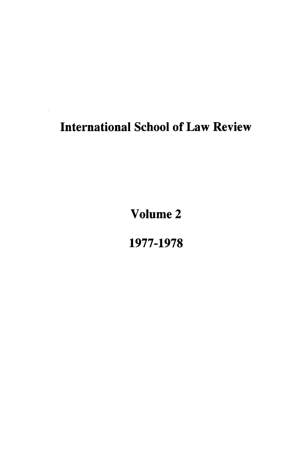 handle is hein.journals/gmaslr2 and id is 1 raw text is: International School of Law Review