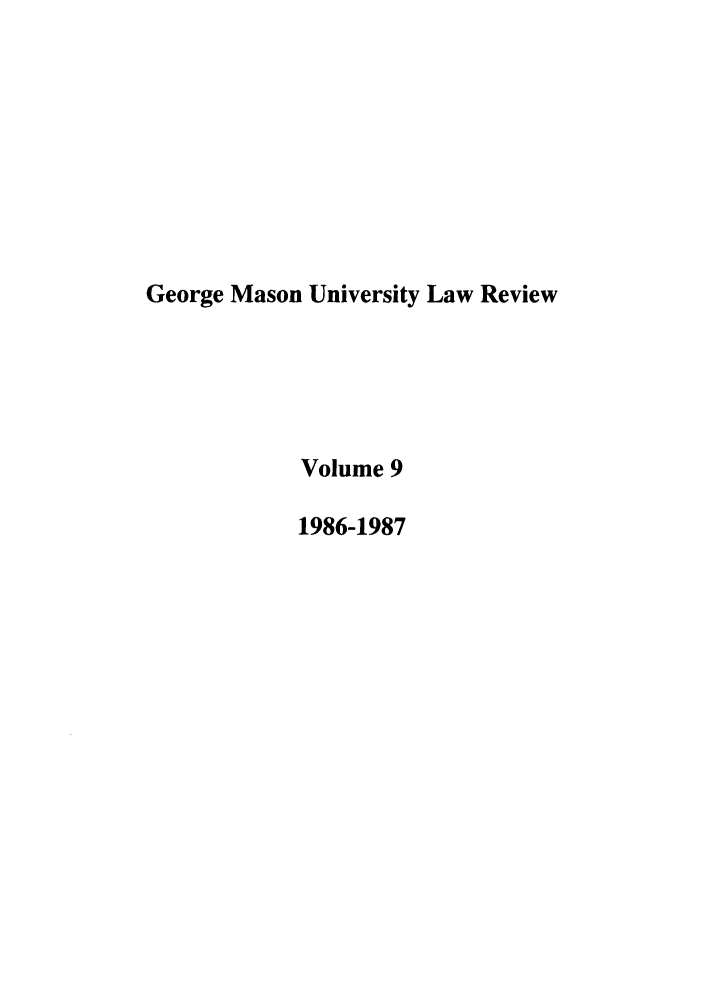 handle is hein.journals/gmaslr9 and id is 1 raw text is: George Mason University Law Review