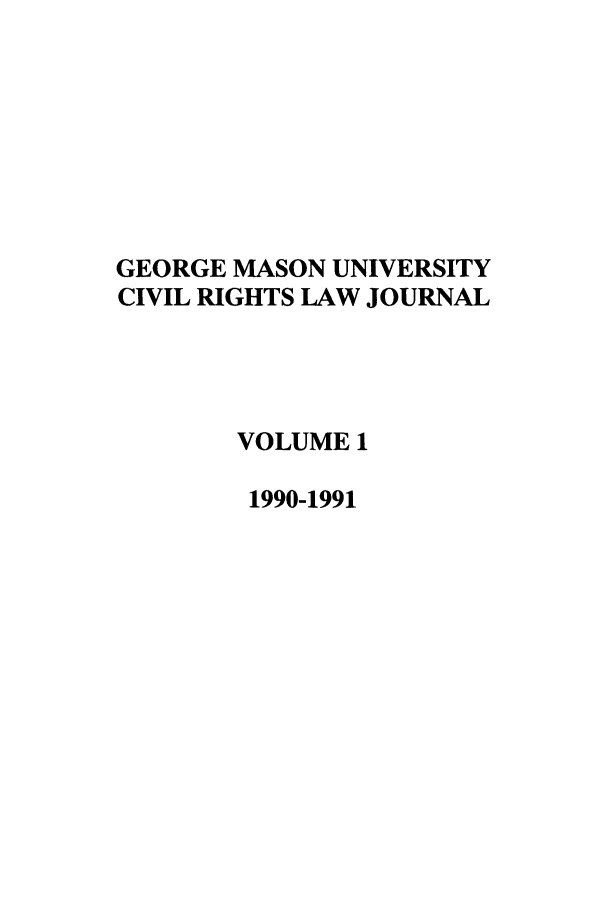 handle is hein.journals/gmcvr1 and id is 1 raw text is: GEORGE MASON UNIVERSITY