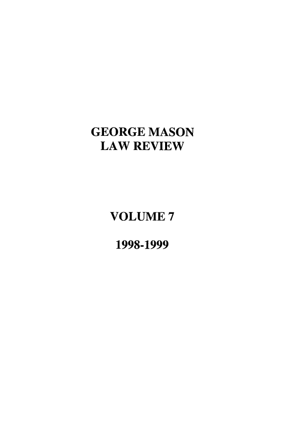handle is hein.journals/gmlr7 and id is 1 raw text is: GEORGE MASON