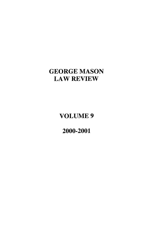 handle is hein.journals/gmlr9 and id is 1 raw text is: GEORGE MASON
