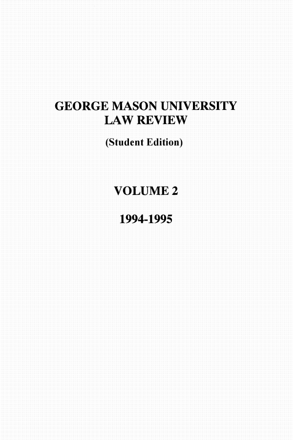 handle is hein.journals/gmulr2 and id is 1 raw text is: GEORGE MASON UNIVERSITY