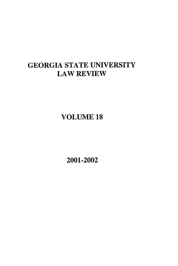 handle is hein.journals/gslr18 and id is 1 raw text is: GEORGIA STATE UNIVERSITY