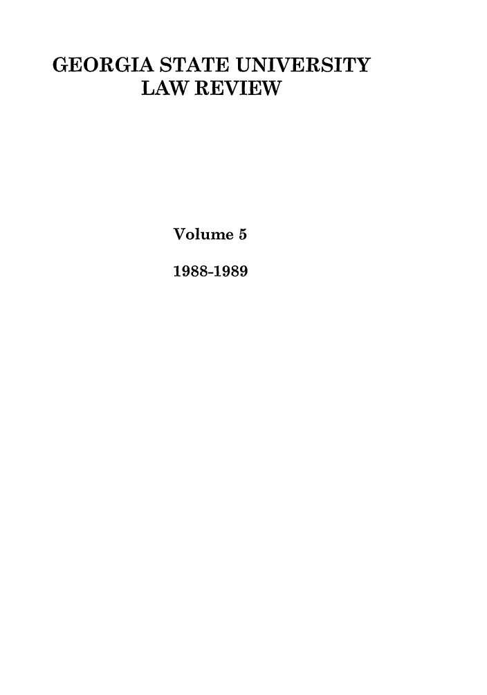 handle is hein.journals/gslr5 and id is 1 raw text is: GEORGIA STATE UNIVERSITY