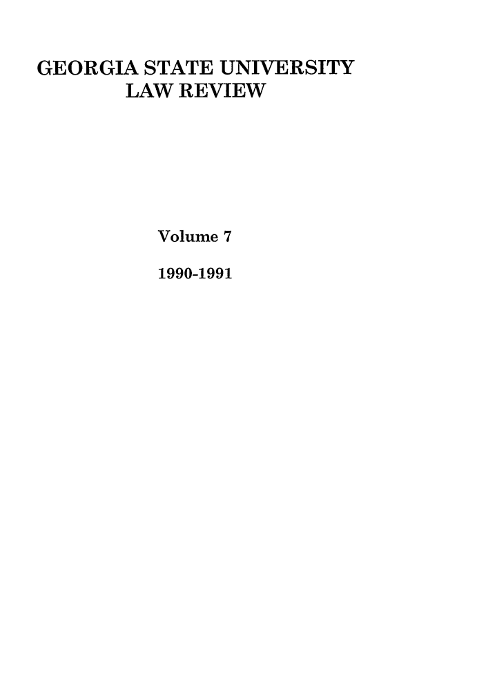 handle is hein.journals/gslr7 and id is 1 raw text is: GEORGIA STATE UNIVERSITY