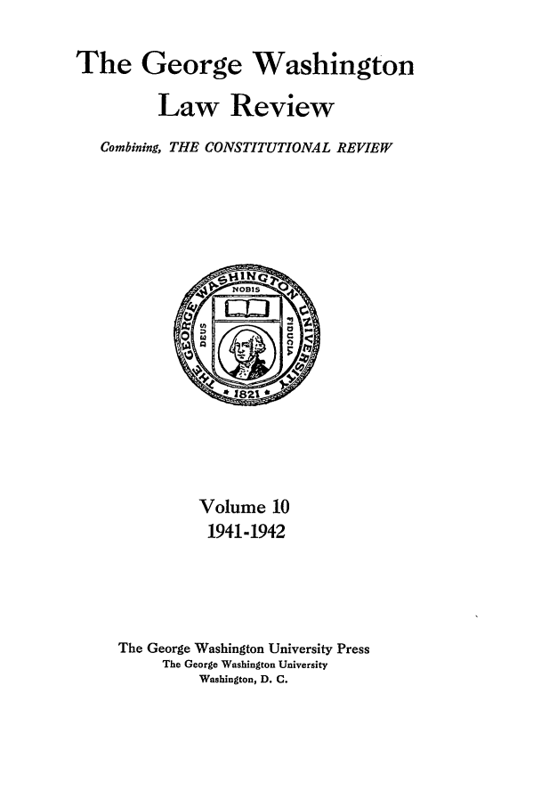 handle is hein.journals/gwlr10 and id is 1 raw text is: The George Washington