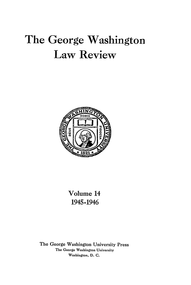handle is hein.journals/gwlr14 and id is 1 raw text is: The George Washington