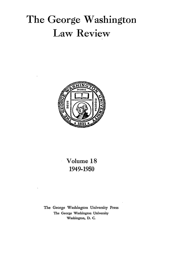 handle is hein.journals/gwlr18 and id is 1 raw text is: The George Washington