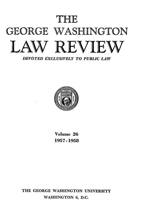 handle is hein.journals/gwlr26 and id is 1 raw text is: THE